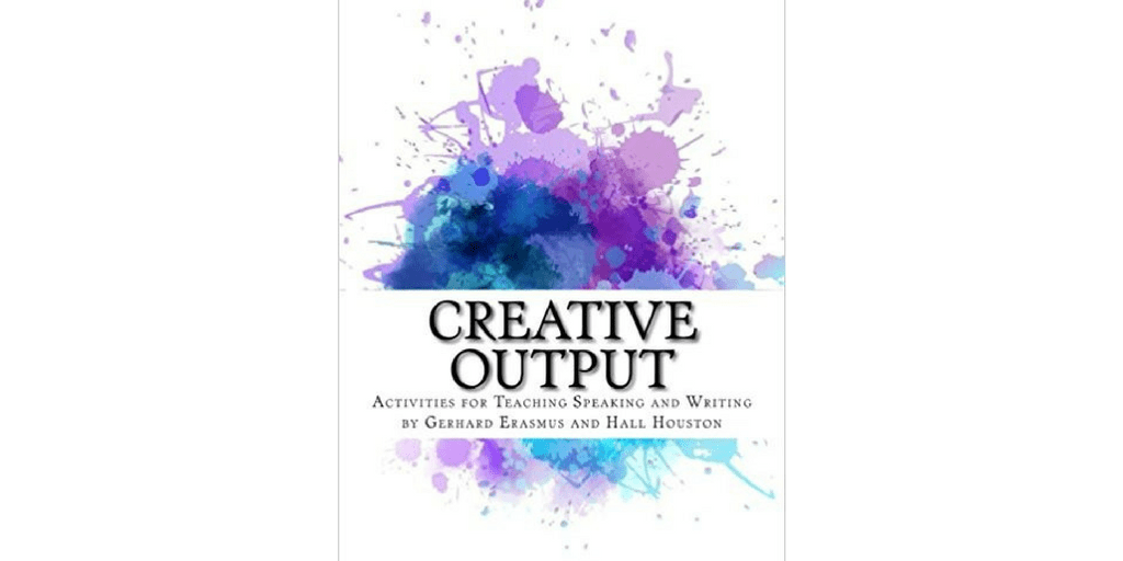 Book Review: Creative Output, Activities for Teaching Speaking and Writing