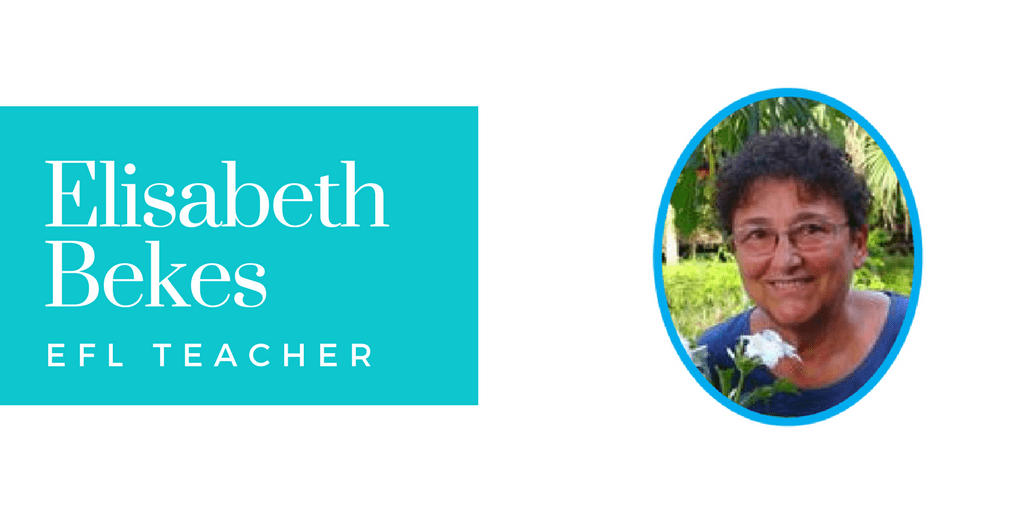 Interview with Elisabeth Bekes, EFL Teacher and So Much More!