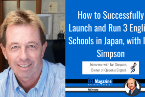How to Successfully Open and Run 3 English Schools in Japan with Ian Simpson In this episode, Ian Simpson tells us how to successfully launch and run 3 English schools in Japan